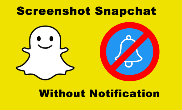 Screenshot Snapchat Without Notification