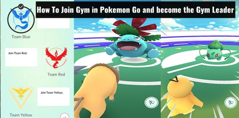 How To Join Gym in Pokemon Go and become the Gym Leader