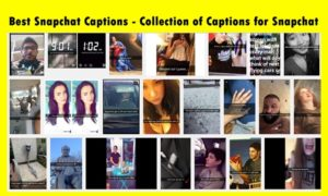 Best Snapchat Captions – Collection of Selfie Captions for Snapchat