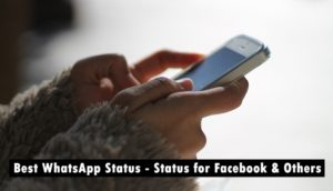 Best WhatsApp Status 2018: Status for Facebook, WeChat, Line & others
