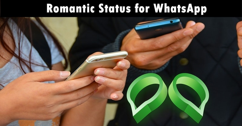 WhatsApp Romantic Status 2017~ Best WhatsApp Love Status Of All Time
