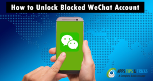 How to Unlock Blocked WeChat Account & Recover Banned WeChat Account