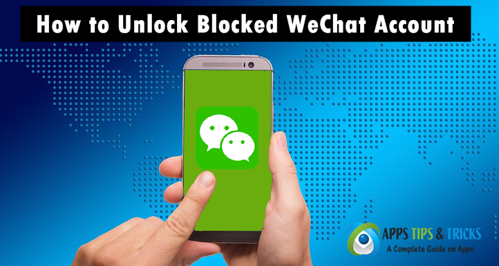 How to Unlock WeChat Account Blocked & Recover Banned WeChat Account