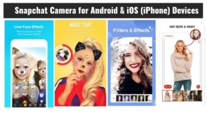 Snapchat Camera for Android & iOS (iPhone) Devices