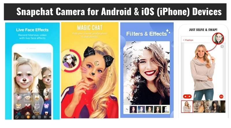 Snapchat Camera download for Android & iOS (iPhone) Devices
