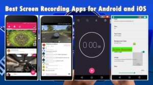 Best Screen Recording Apps for Android and iOS